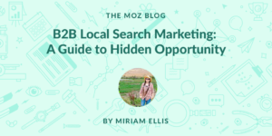B2B Local Search Marketing: A Guide to Hidden Opportunity