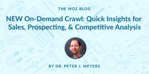 NEW On Demand Crawl: Quick Insights for Sales, Prospecting, & Competitive Analysis