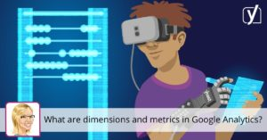 What are dimensions and metrics in Google Analytics? • Yoast