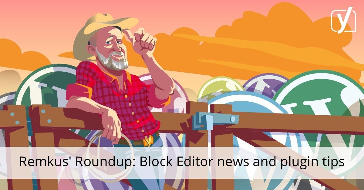 Block Editor news and plugin tips • Yoast