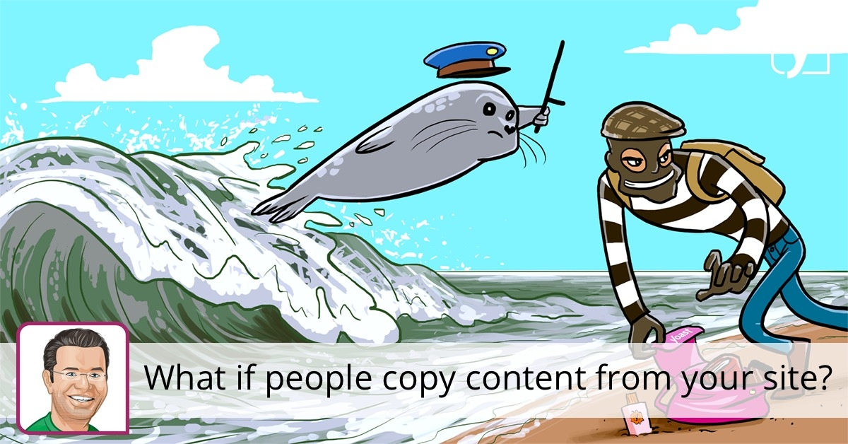 What if people copy content from your site? • Yoast