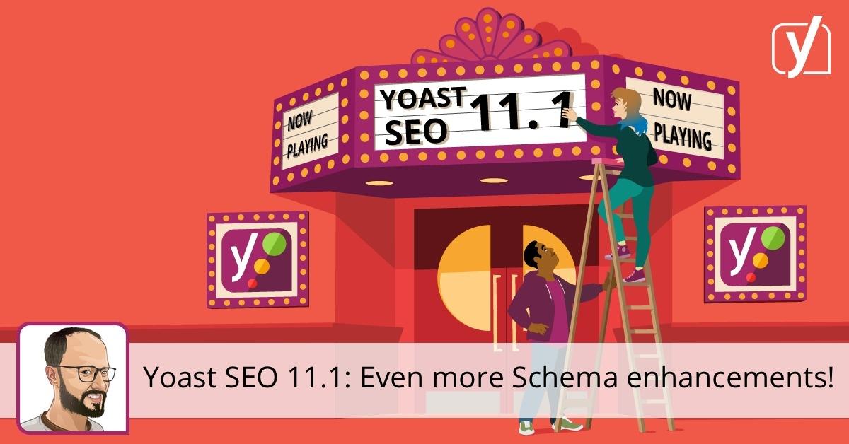 Yoast SEO 11.1: Even more Schema enhancements! • Yoast
